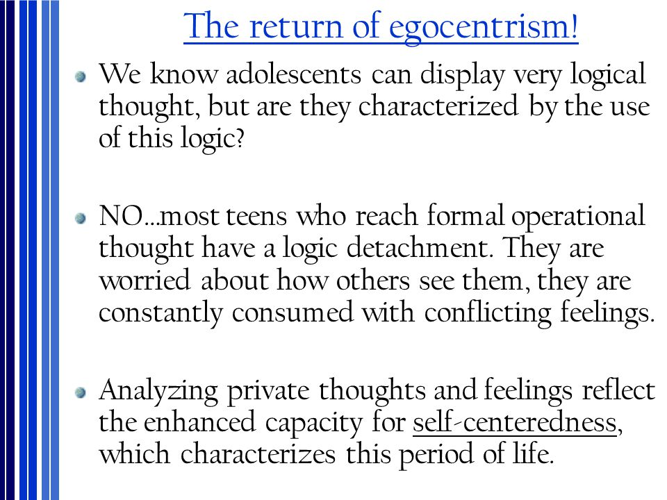 The return of egocentrism!