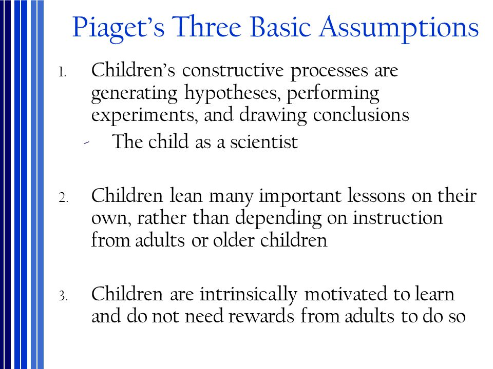 Piaget's Three Basic Assumptions