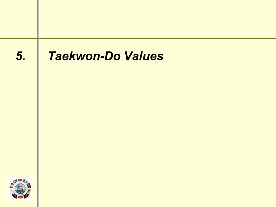 5. Taekwon-Do Values