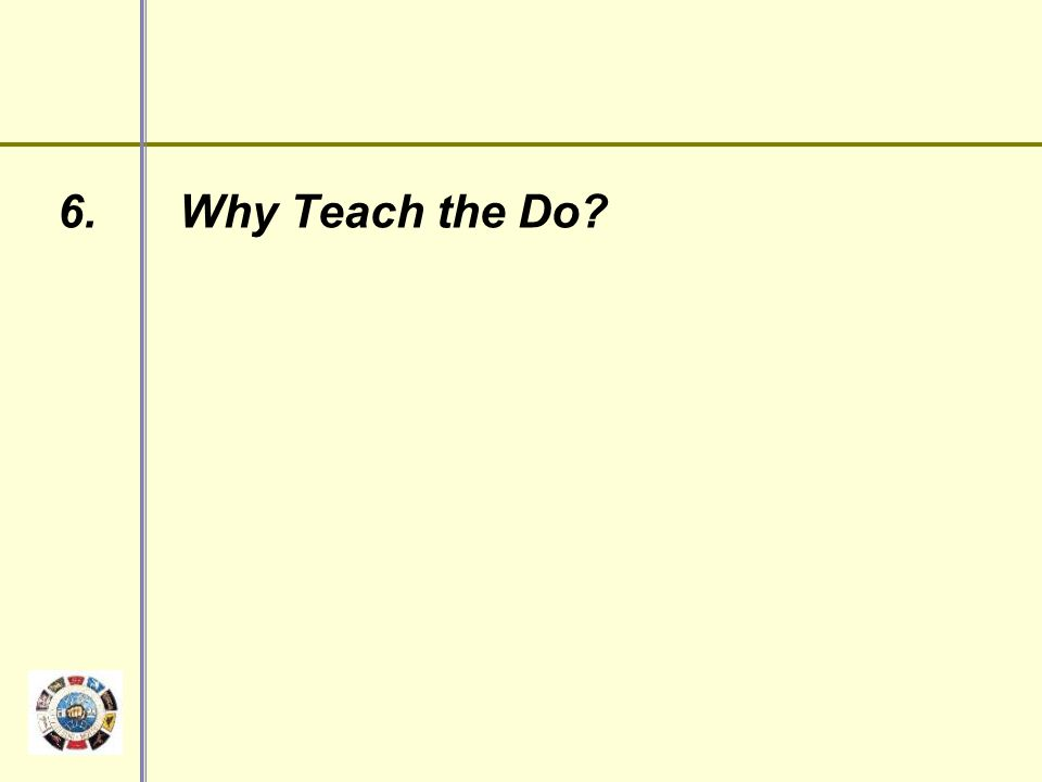 6. Why Teach the Do