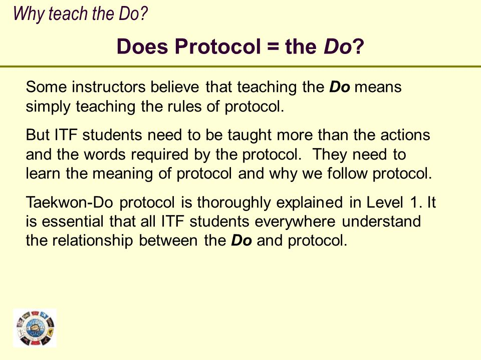 Does Protocol = the Do Why teach the Do