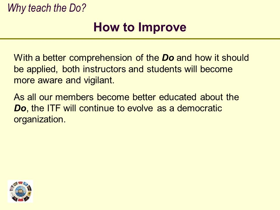 How to Improve Why teach the Do