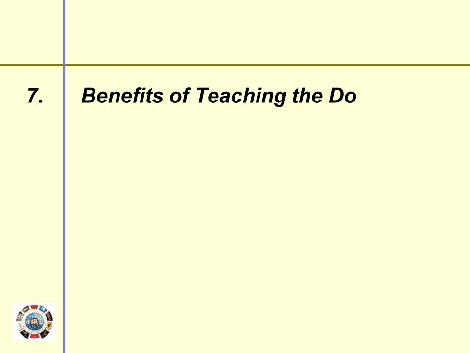 7. Benefits of Teaching the Do