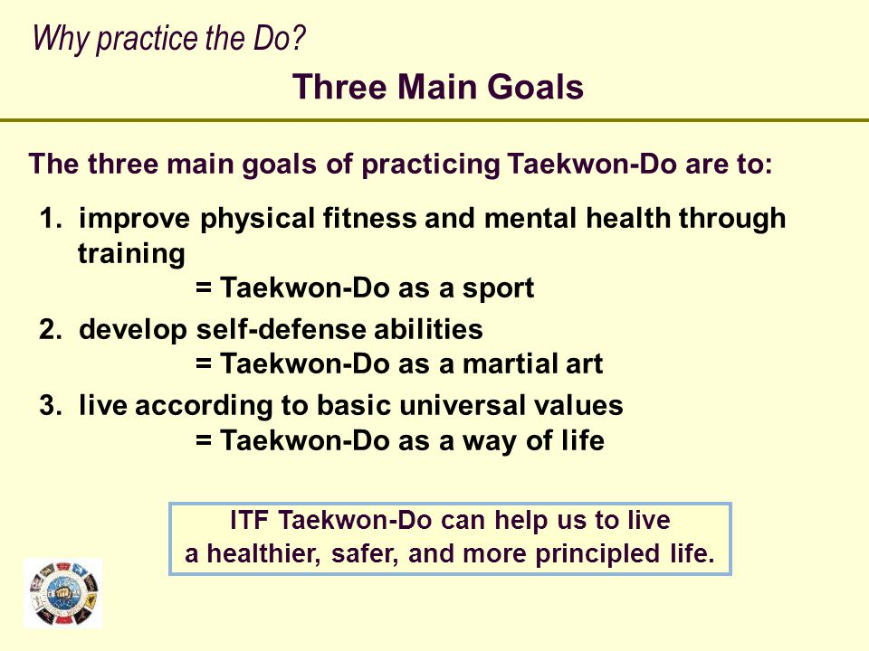 Why practice the Do Three Main Goals