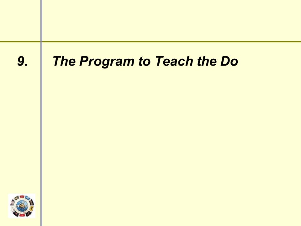 9. The Program to Teach the Do