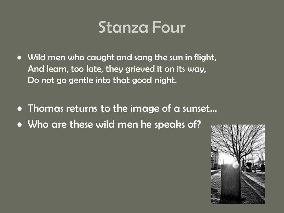 Stanza Four Thomas returns to the image of a sunset…