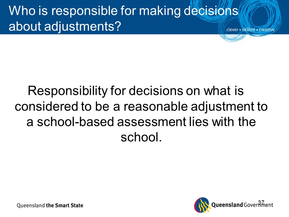 Who is responsible for making decisions about adjustments