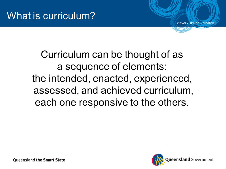 Curriculum can be thought of as a sequence of elements: