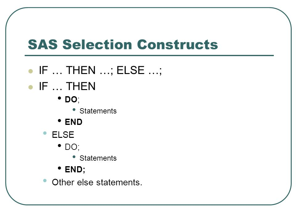 SAS Selection Constructs