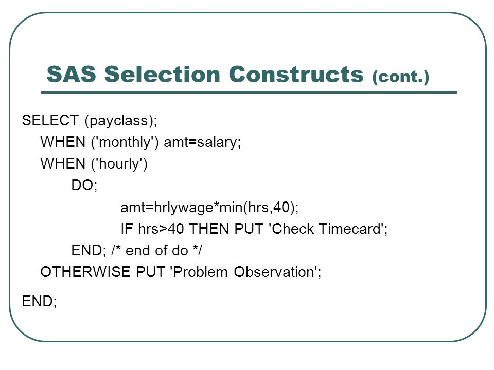 SAS Selection Constructs (cont.)