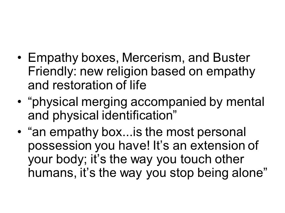 Empathy boxes, Mercerism, and Buster Friendly: new religion based on empathy and restoration of life