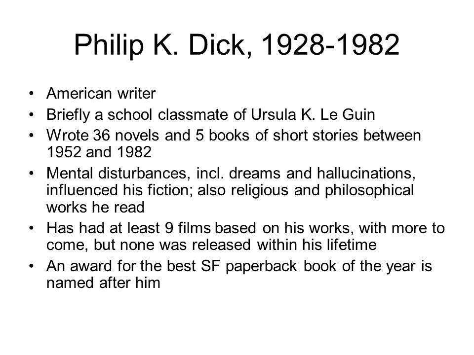 Philip K. Dick, 1928-1982 American writer