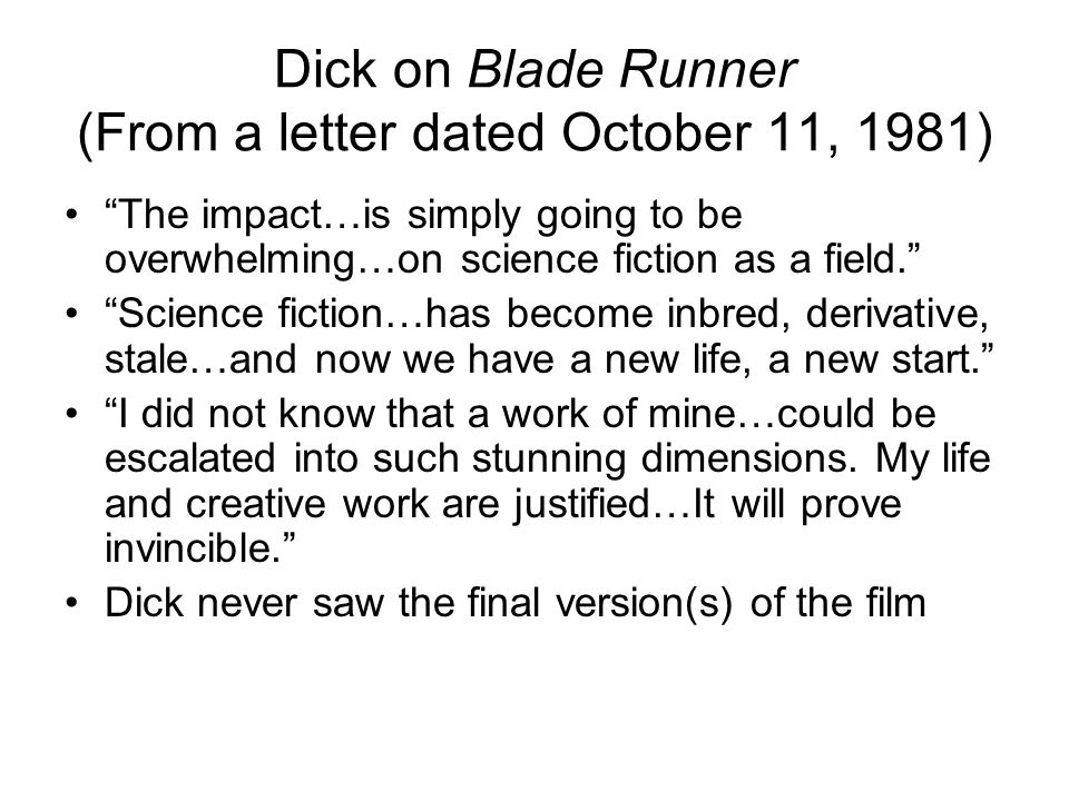 Dick on Blade Runner (From a letter dated October 11, 1981)