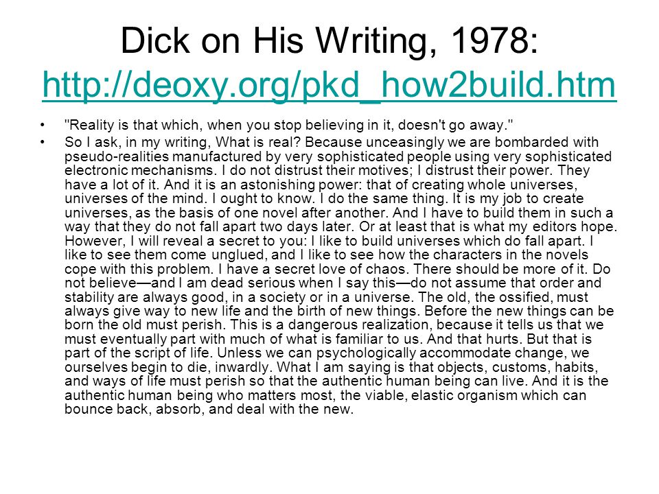 Dick on His Writing, 1978: http://deoxy.org/pkd_how2build.htm