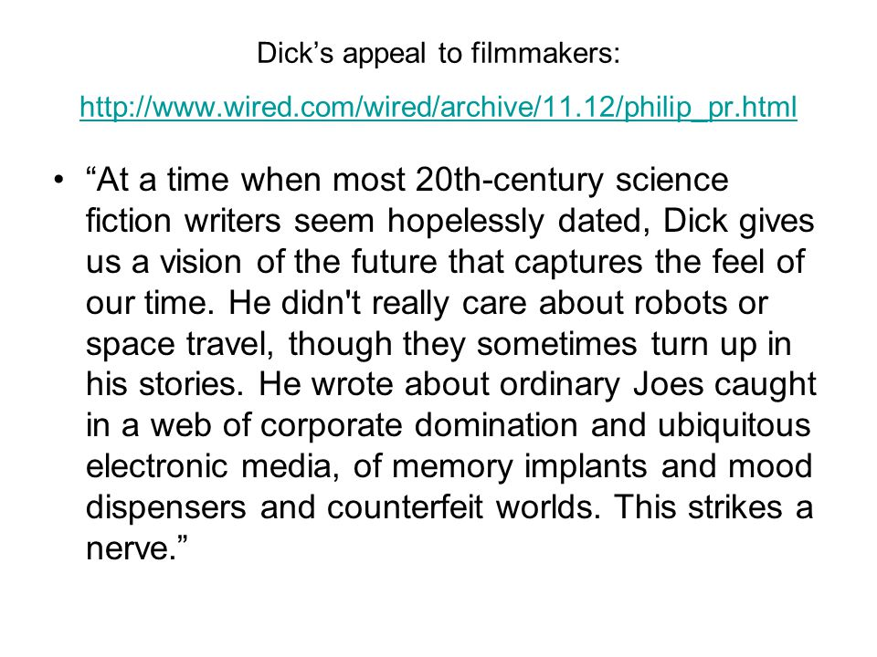Dick's appeal to filmmakers: http://www. wired. com/wired/archive/11