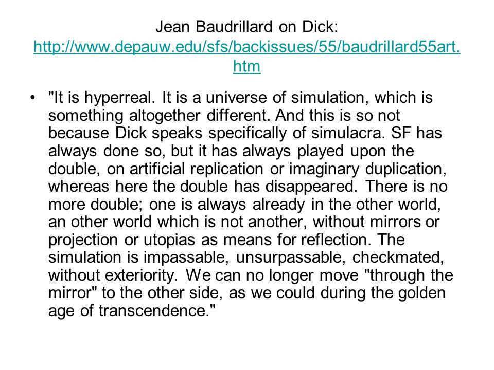 Jean Baudrillard on Dick: http://www. depauw