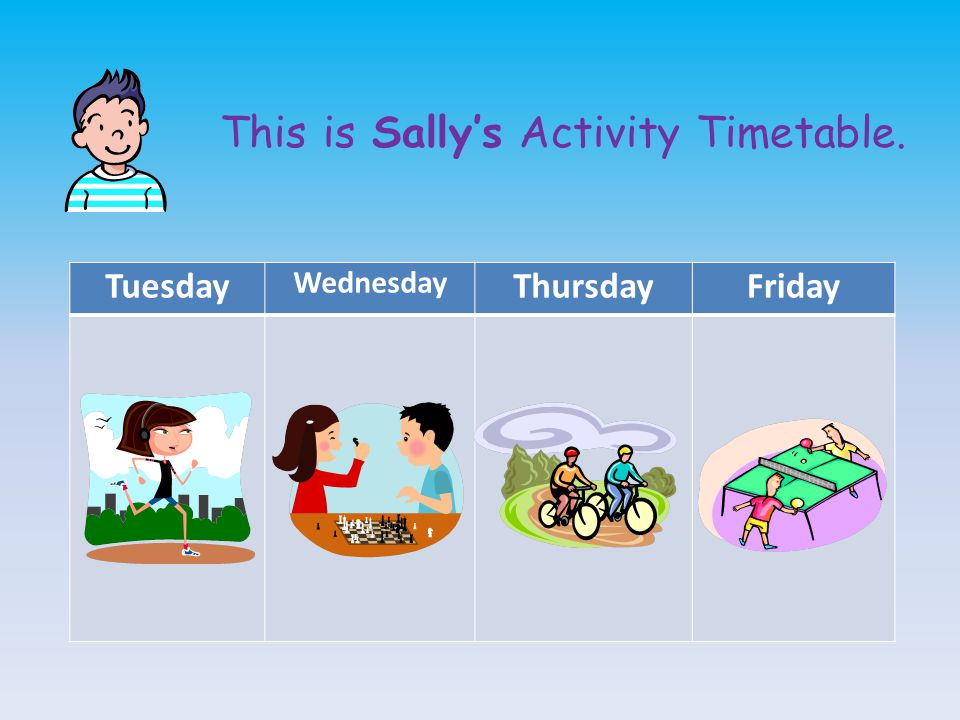 This is Sally's Activity Timetable.