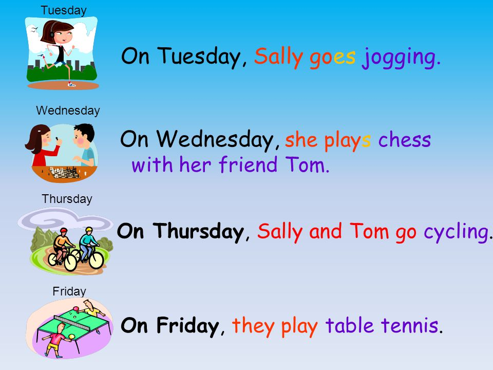 On Tuesday, Sally goes jogging.