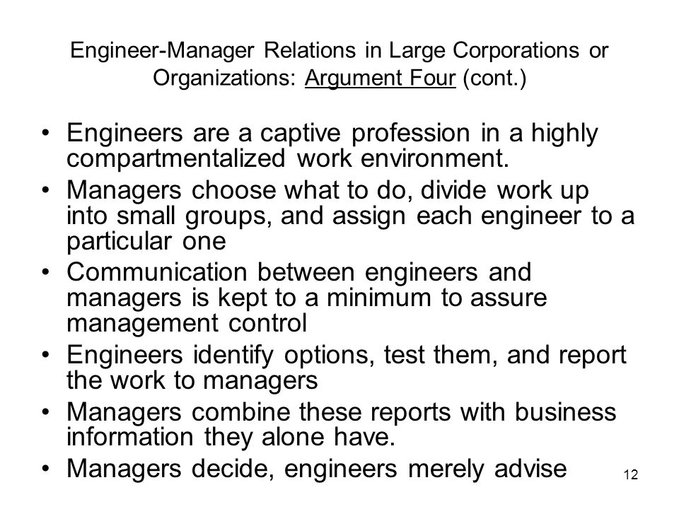 Engineers identify options, test them, and report the work to managers