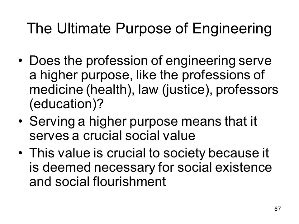 The Ultimate Purpose of Engineering