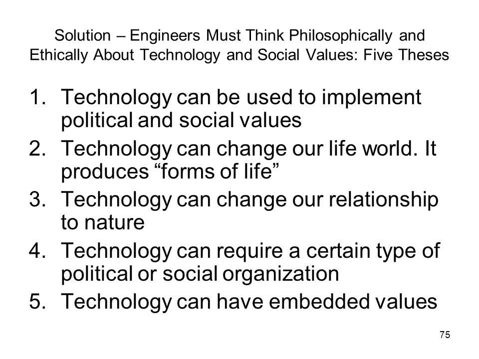 Technology can be used to implement political and social values
