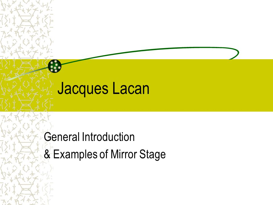 General Introduction & Examples of Mirror Stage