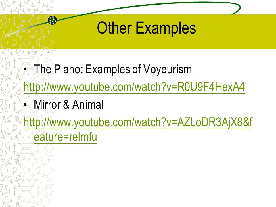 Other Examples The Piano: Examples of Voyeurism