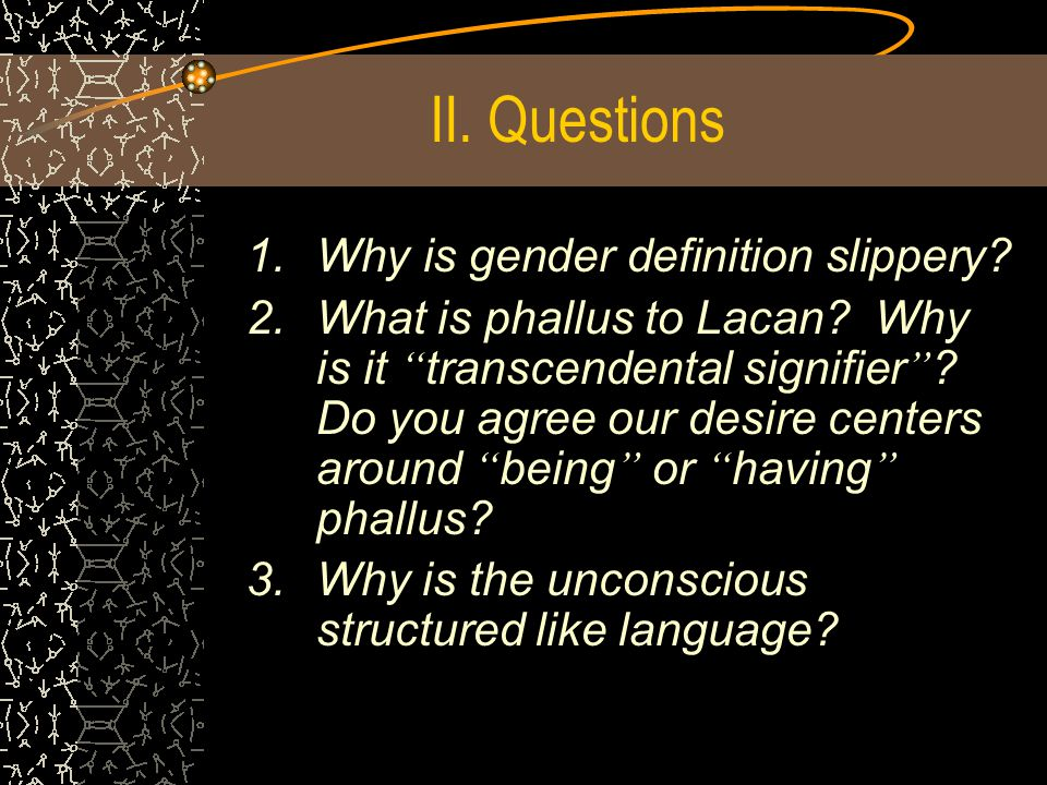 II. Questions Why is gender definition slippery