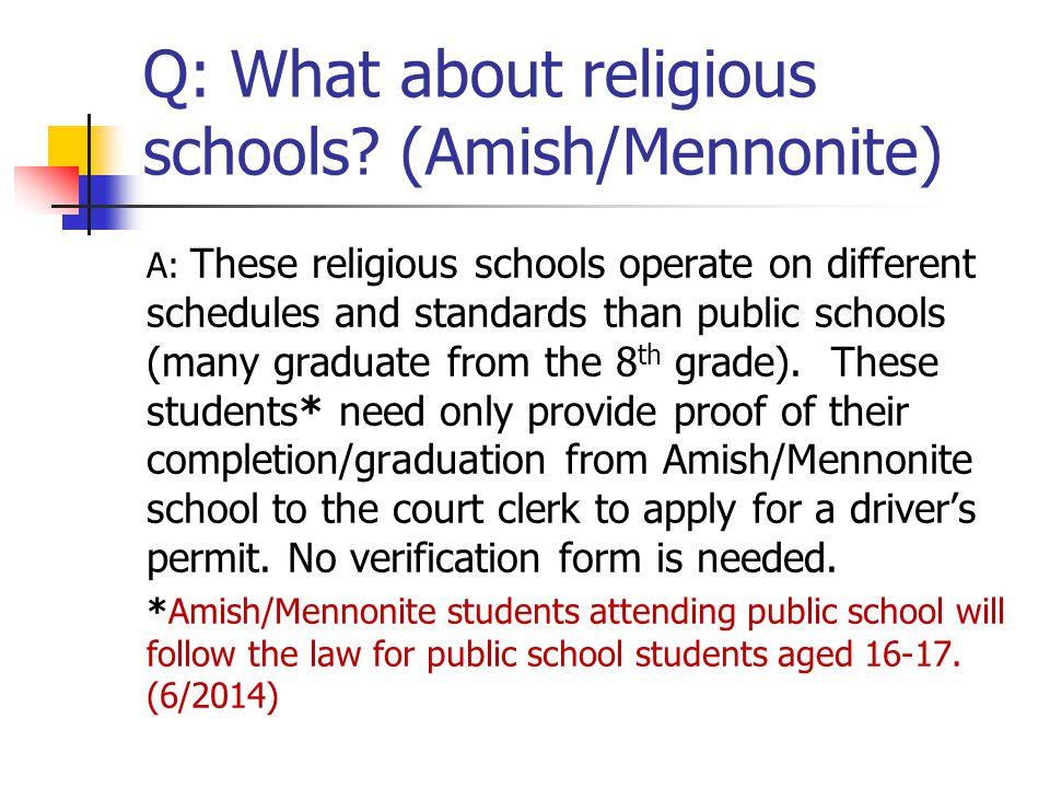 Q: What about religious schools (Amish/Mennonite)