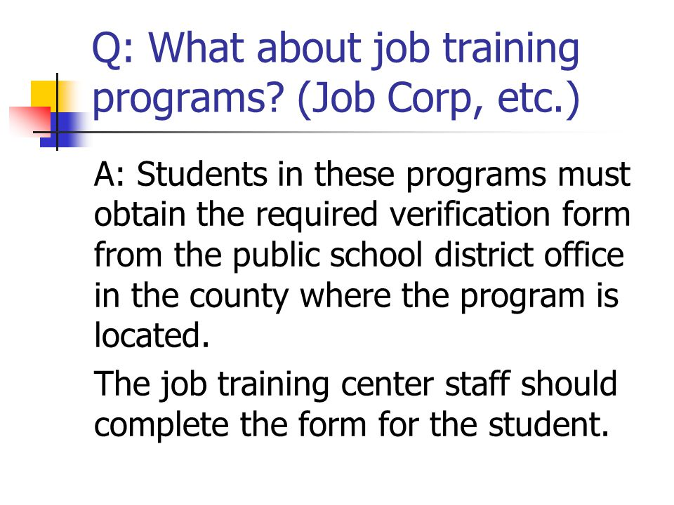 Q: What about job training programs (Job Corp, etc.)