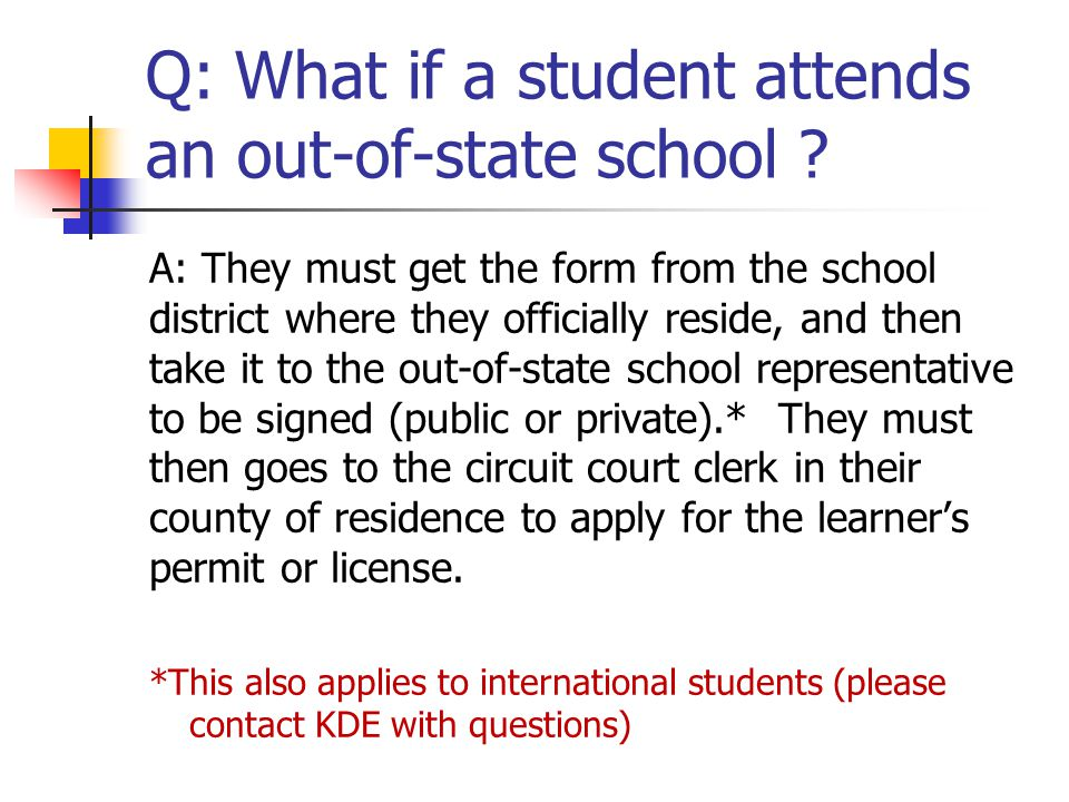 Q: What if a student attends an out-of-state school