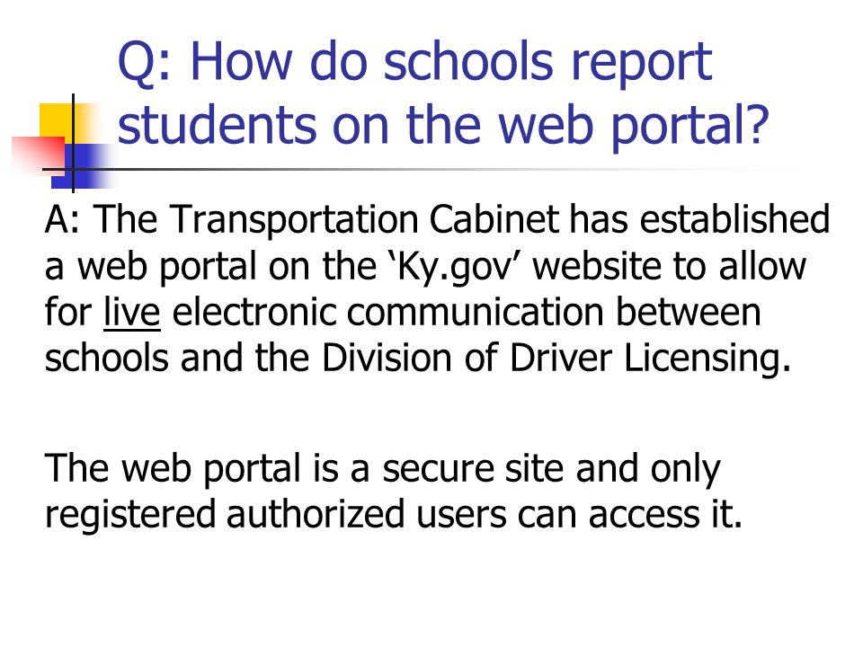 Q: How do schools report students on the web portal