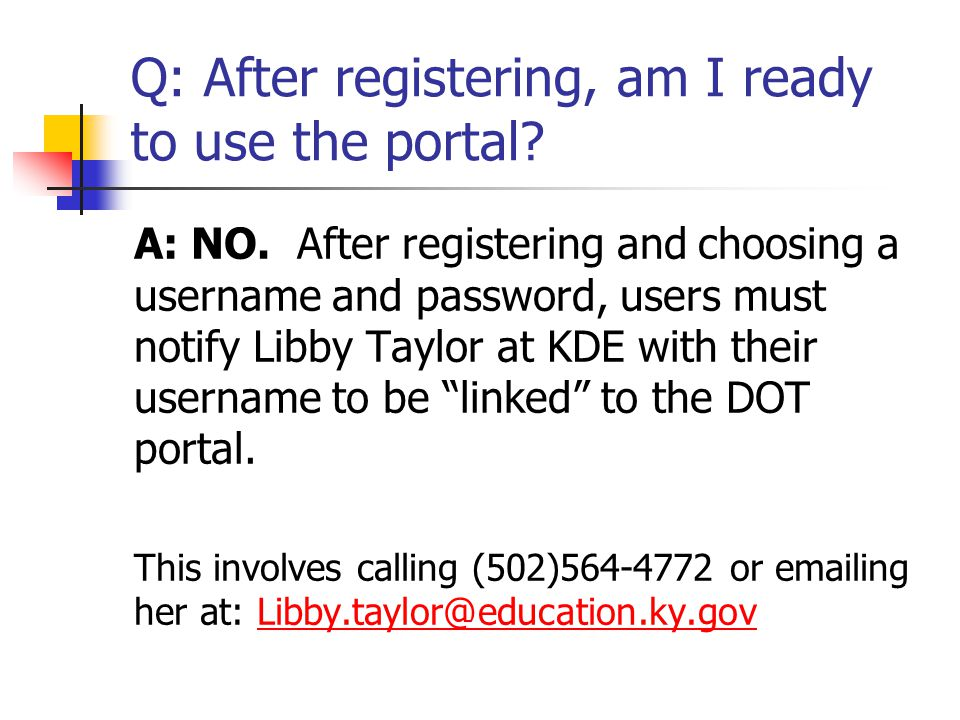 Q: After registering, am I ready to use the portal