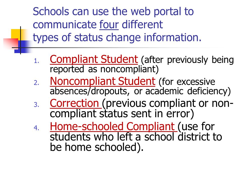 Schools can use the web portal to communicate four different types of status change information.