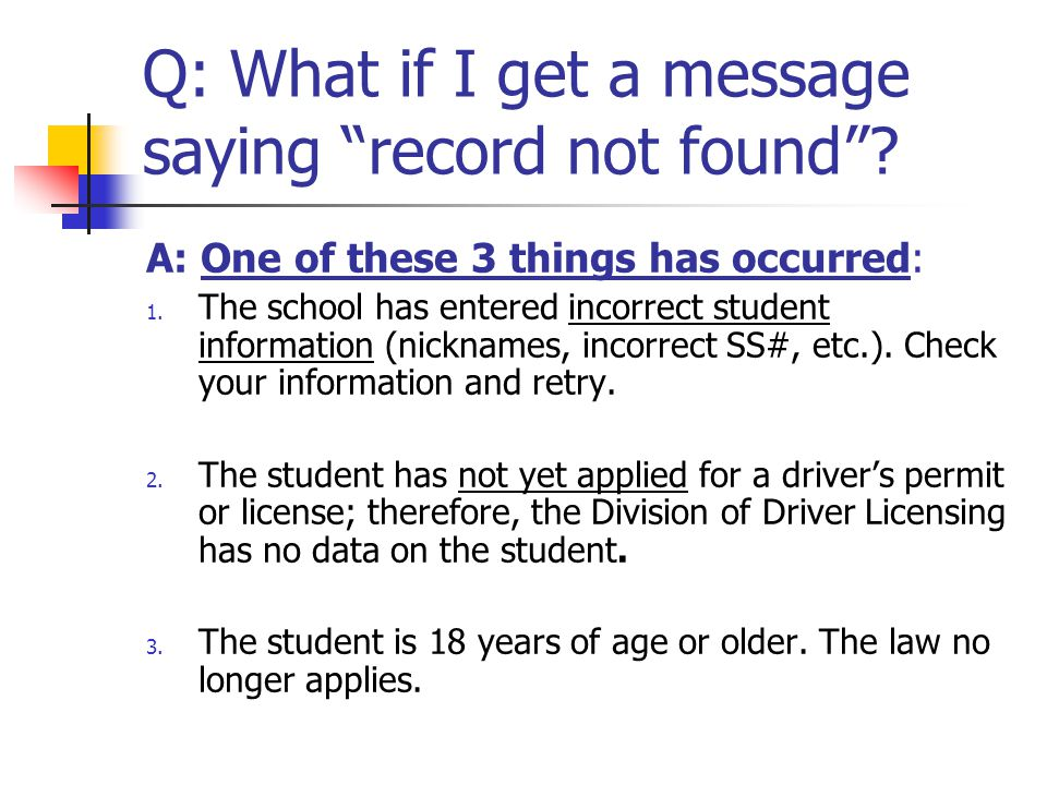Q: What if I get a message saying record not found