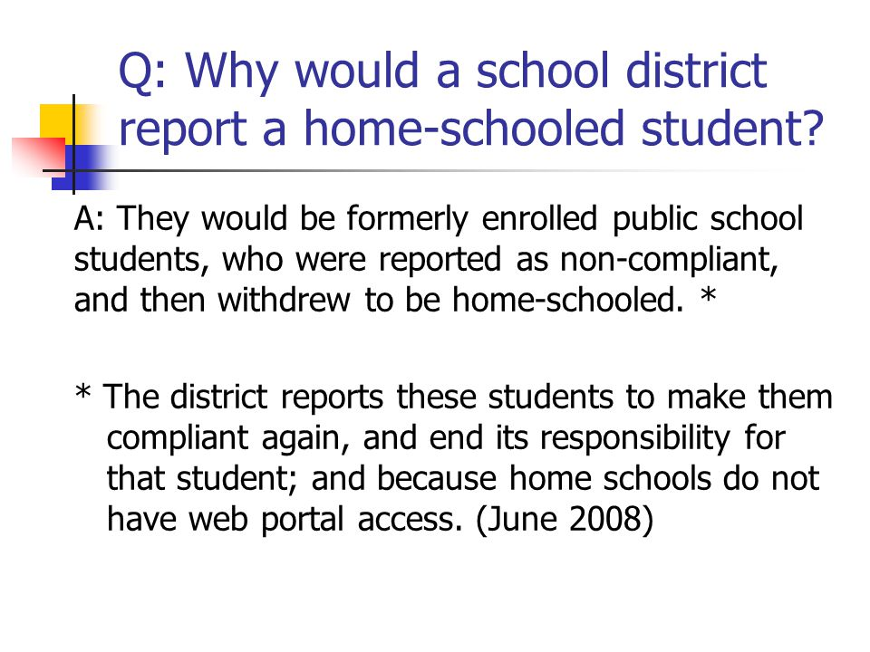 Q: Why would a school district report a home-schooled student