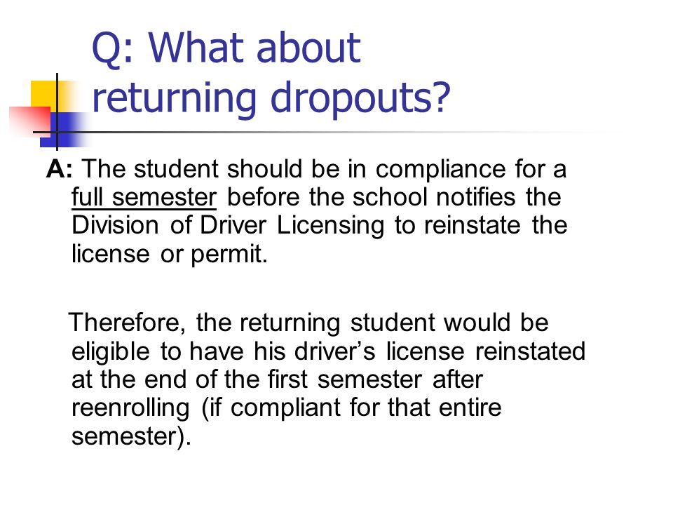 Q: What about returning dropouts