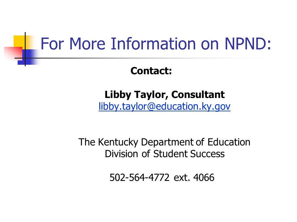 For More Information on NPND: