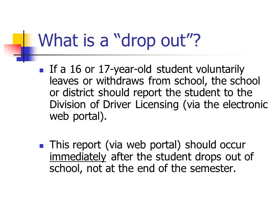 What is a drop out