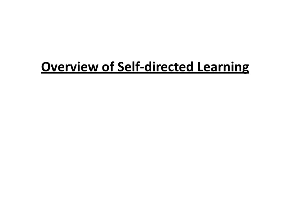 Overview of Self-directed Learning