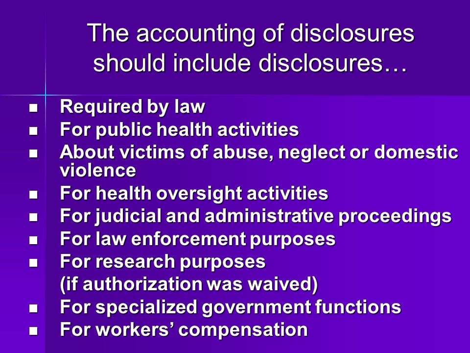 The accounting of disclosures should include disclosures…