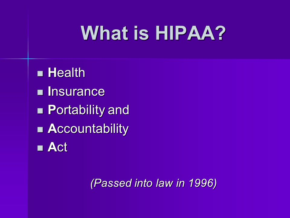What is HIPAA Health Insurance Portability and Accountability Act
