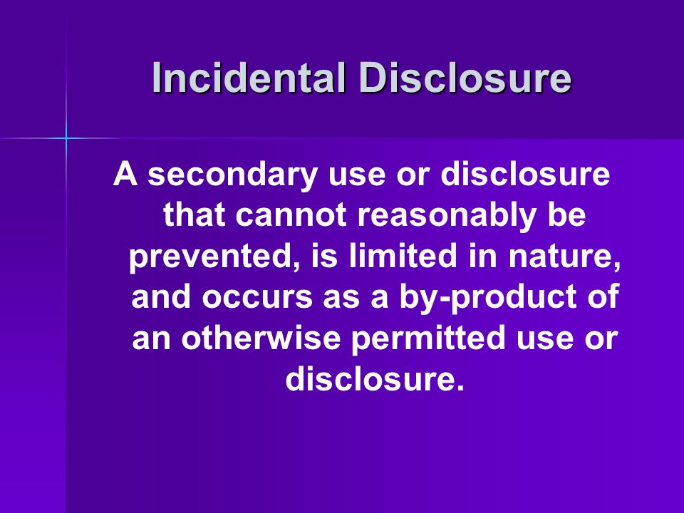 Incidental Disclosure