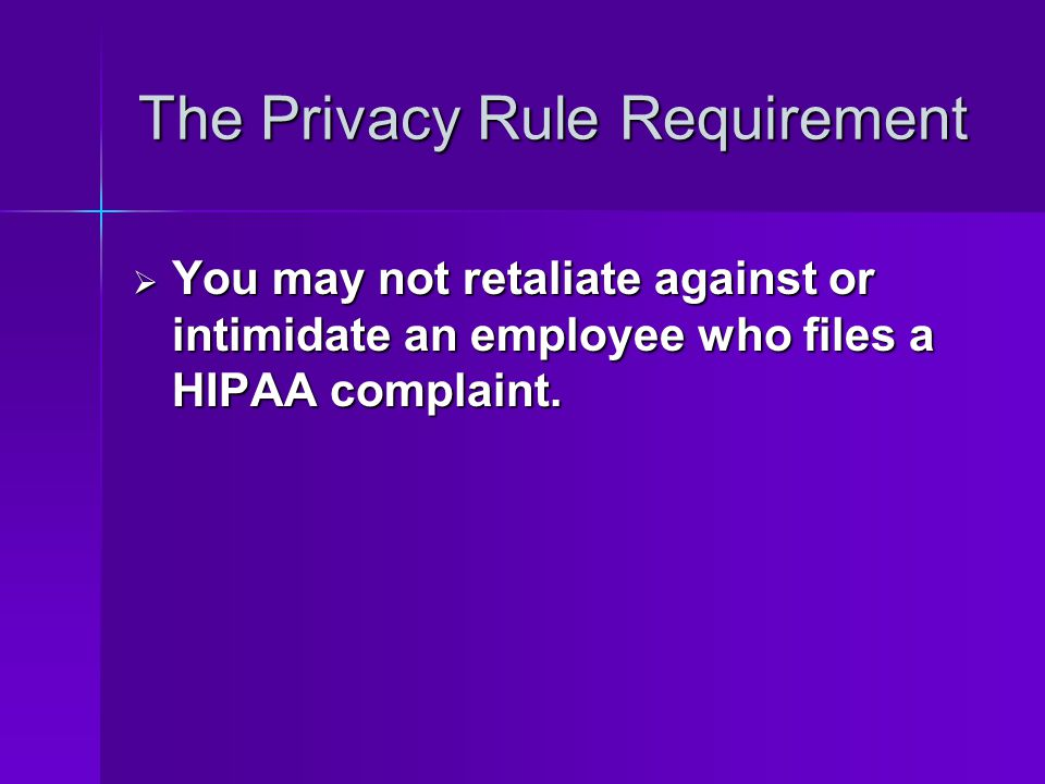 The Privacy Rule Requirement