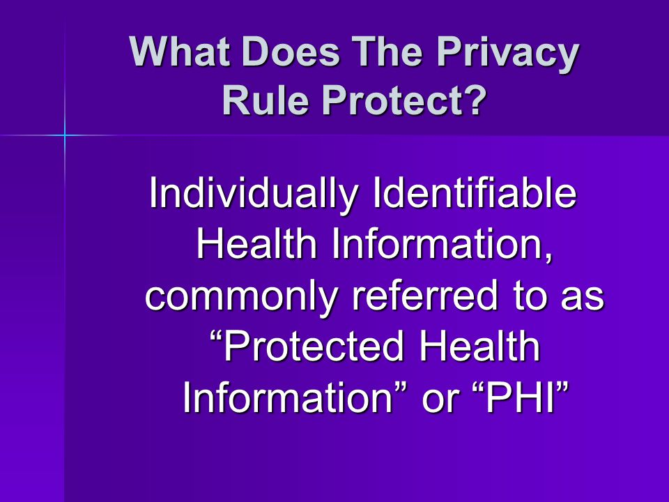 What Does The Privacy Rule Protect