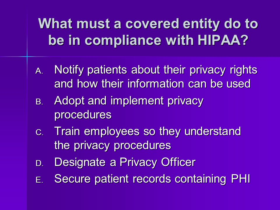 What must a covered entity do to be in compliance with HIPAA