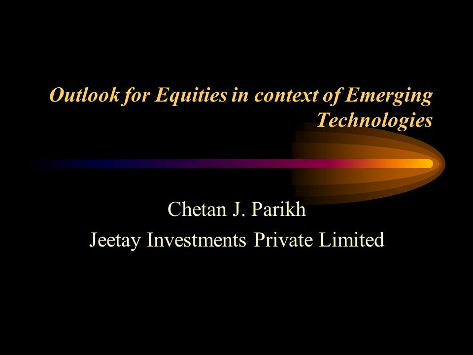 Outlook for Equities in context of Emerging Technologies