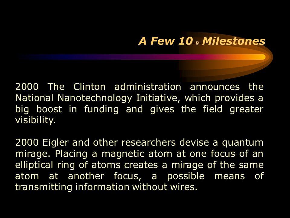 A Few 10-9 Milestones