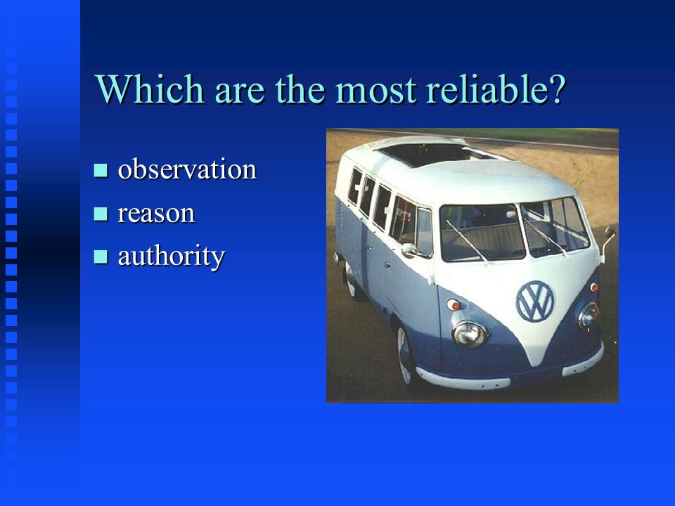 Which are the most reliable
