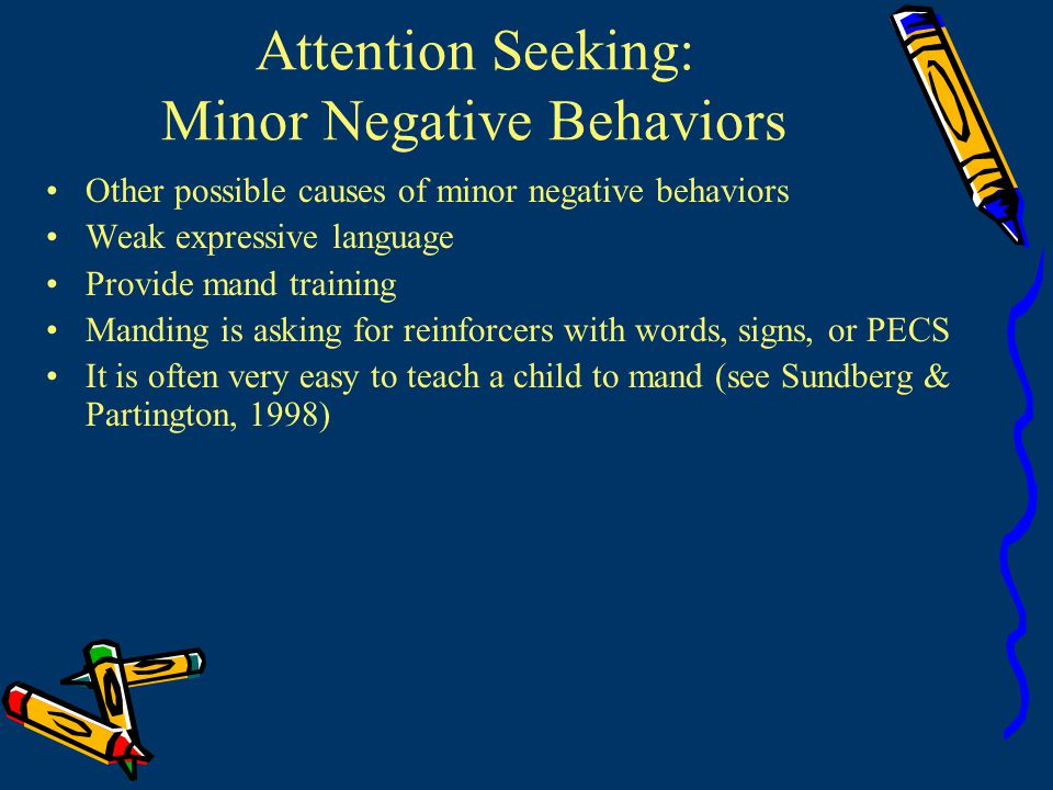 Attention Seeking: Minor Negative Behaviors